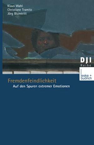 Fremdenfeindlichkeit af Klaus Wahl, Christiane Doermer-Tramitz, Jorg Blumtritt