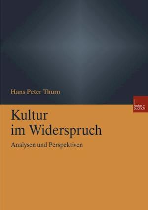 Kultur im Widerspruch af Hans Peter Thurn