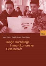 Junge Fluchtlinge in multikultureller Gesellschaft af Karin Weiss, Peter Rieker, Oggi Enderlein