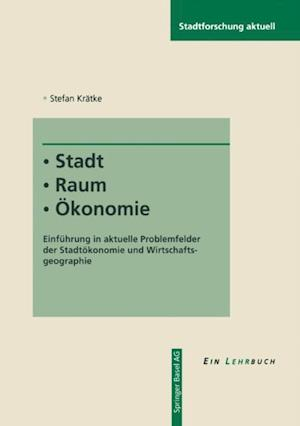 Stadt - Raum - Okonomie af Stefan Kratke
