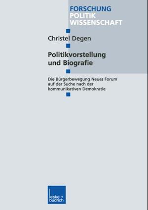 Politikvorstellung und Biografie af Christel Degen