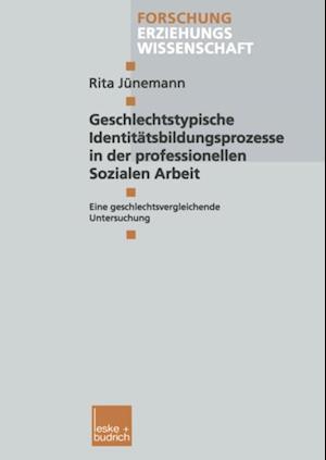 Geschlechtstypische Identitatsbildungsprozesse in der professionellen Sozialen Arbeit af Rita Junemann