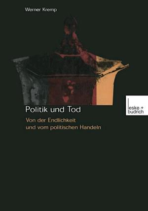 Politik und Tod af Werner Kremp
