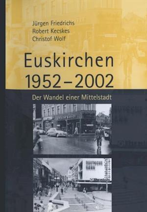 Euskirchen 1952-2002 af Christof Wolf, Robert Kecskes, Juergen Friedrichs