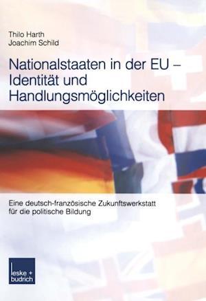 Nationalstaaten in der EU - Identitat und Handlungsmoglichkeiten