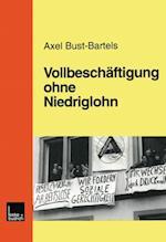 Vollbeschaftigung ohne Niedriglohn af Axel Bust-Bartels