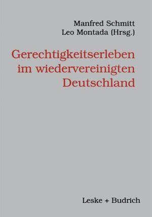 Gerechtigkeitserleben im wiedervereinigten Deutschland