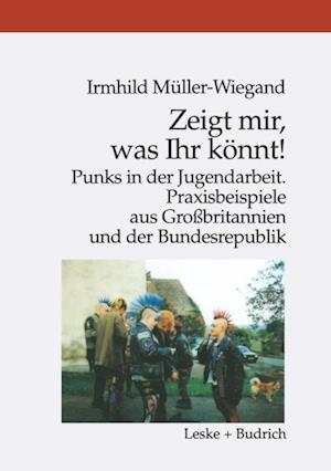 Zeigt mir, was Ihr konnt! af Irmhild Muller-Wiegand