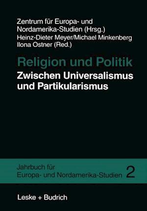 Religion und Politik Zwischen Universalismus und Partikularismus af Michael Minkenberg, Ilona Ostner, Heinz-Dieter Meyer