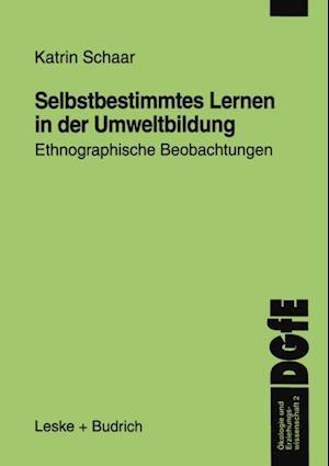Selbstbestimmtes Lernen in der Umweltbildung af Katrin Schaar
