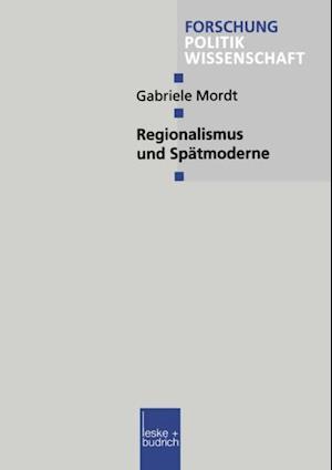 Regionalismus und Spatmoderne af Gabriele Mordt