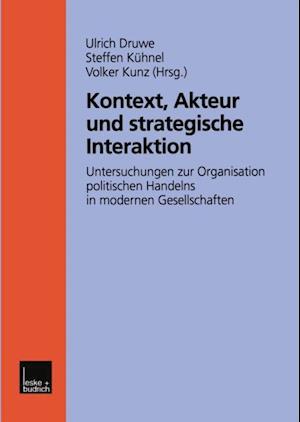 Kontext, Akteur und strategische Interaktion