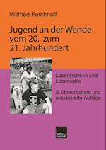 Jugend an der Wende vom 20. zum 21. Jahrhundert af Wilfried Ferchhoff