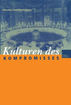Kulturen des Kompromisses af Martin Greiffenhagen