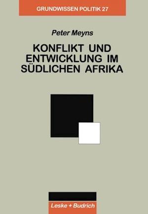 Konflikt und Entwicklung im Sudlichen Afrika af Peter Meyns