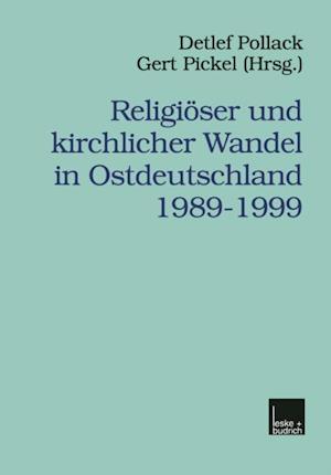 Religioser und kirchlicher Wandel in Ostdeutschland 1989-1999