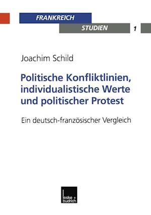 Politische Konfliktlinien, individualistische Werte und politischer Protest af Joachim Schild