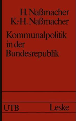 Kommunalpolitik in der Bundesrepublik af Hiltrud Nassmacher