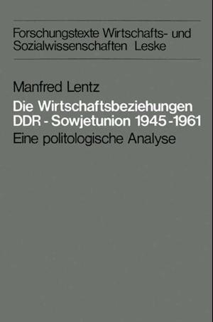 Die Wirtschaftsbeziehungen DDR - Sowjetunion 1945-1961 af Manfred Lentz