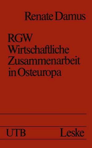 RGW - Wirtschaftliche Zusammenarbeit in Osteuropa af Renate Damus