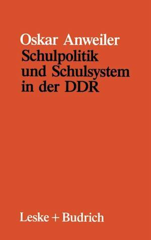 Schulpolitik und Schulsystem in der DDR af Oskar Anweiler