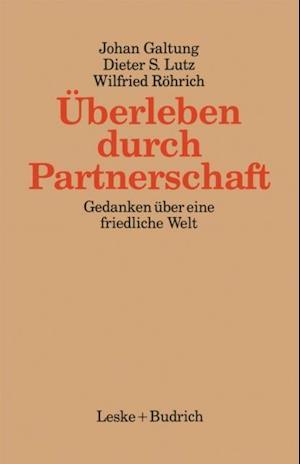 Uberleben durch Partnerschaft af Johan Galtung, Dieter Lutz, Wilfried Rohrich