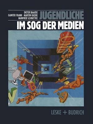 Jugendliche im Sog der Medien af Gunter Frank, Dieter Baacke, Martin Radde
