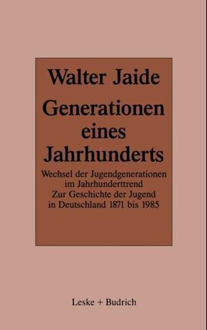 Generationen eines Jahrhunderts af Walter Jaide