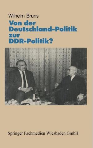 Von der Deutschlandpolitik zur DDR-Politik?