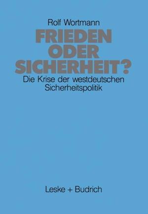 Frieden oder Sicherheit af Rolf Wortmann