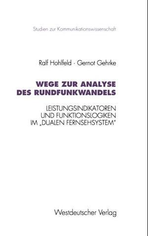 Wege zur Analyse des Rundfunkwandels af Gernot Gehrke, Ralf Hohlfeld