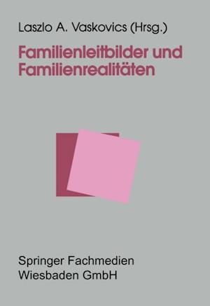 Familienleitbilder und Familienrealitaten