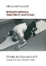 Interaktionstheorie, Geschlecht Und Schule af Michaela Tzankoff