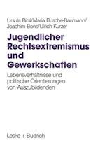 Jugendlicher Rechtsextremismus und Gewerkschaften af Ursula Birsl, Ulrich Kurzer, Joachim Bons