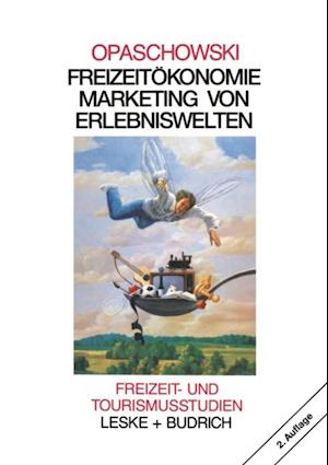 Freizeitokonomie: Marketing von Erlebniswelten af Horst W. Opaschowski