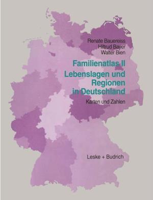 Familien-Atlas II: Lebenslagen und Regionen in Deutschland