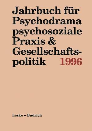 Jahrbuch fur Psychodrama psychosoziale Praxis & Gesellschaftspolitik 1996 af Ferdinand Buer, Marianne Kieper-Wellmer, Ulrich Schmitz-Roden
