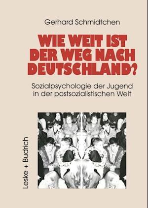 Wie weit ist der Weg nach Deutschland? af Gerhard Schmidtchen
