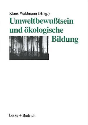 Umweltbewutsein und okologische Bildung