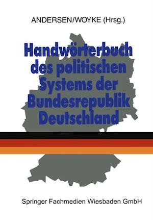 Handworterbuch des politischen Systems der Bundesrepublik Deutschland af Dr. Uwe Andersen, Dr. Wichard Woyke