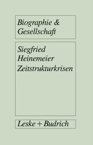 Zeitstrukturkrisen af Siegfried Heinemeier