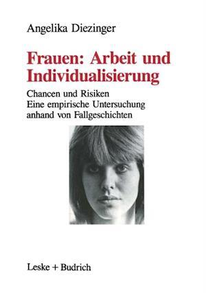 Frauen: Arbeit und Individualisierung af Angelika Diezinger