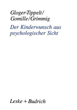 Der Kinderwunsch aus psychologischer Sicht af Gabriele Gloger-Tippelt, Beate Gomille, Ruth Grimmig
