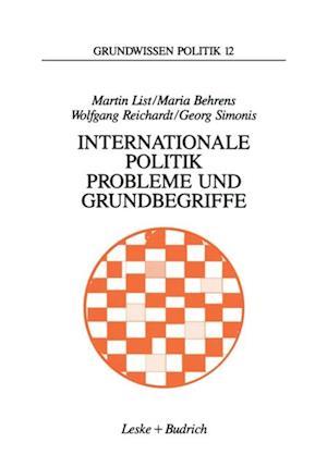 Internationale Politik. Probleme und Grundbegriffe af Georg Simonis, Maria Behrens, Martin List