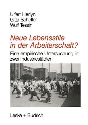 Neue Lebensstile in der Arbeiterschaft? af Gitta Scheller, Wulf Tessin, Ulfert Herlyn