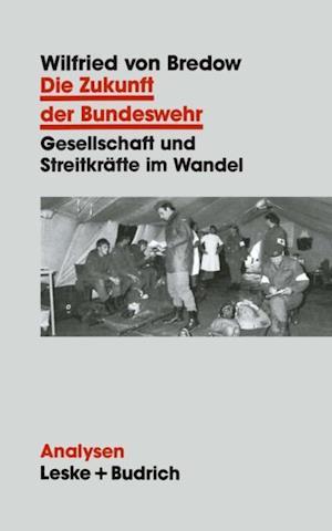 Die Zukunft der Bundeswehr af Wilfried von Bredow