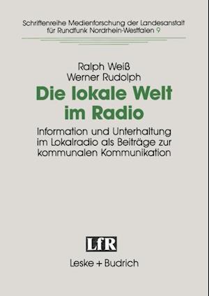 Die lokale Welt im Radio af Werner Rudolph, Ralph Wei