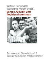 Schule, Gewalt Und Rechtsextremismus af Wolfgang Melzer