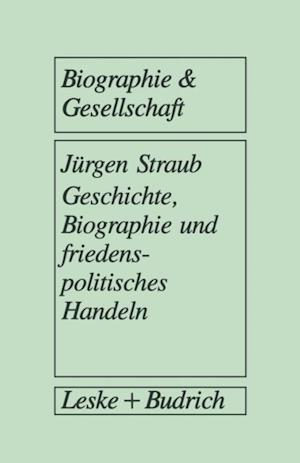 Geschichte, Biographie und friedenspolitisches Handeln