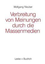 Verbreitung Von Meinungen Durch Die Massenmedien af Wolfgang Neuber
